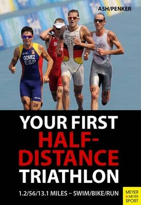 Henry Ash, Marlies Penker - Your First Half-Distance Triathlon - 9781782550846 - V9781782550846