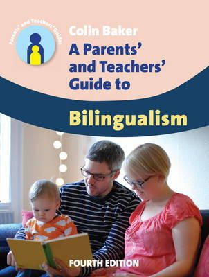 Baker, Colin - A Parents' and Teachers' Guide to Bilingualism (Parents' and Teachers' Guides) - 9781783091591 - V9781783091591