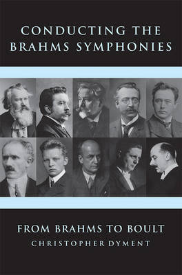 Christopher Dyment - Conducting the Brahms Symphonies - 9781783271009 - V9781783271009
