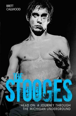 Callwood, Brett - The Stooges - NOT OUR PUBLICATION: Head On: A Journey Through the Michigan Underworld - 9781784189761 - V9781784189761