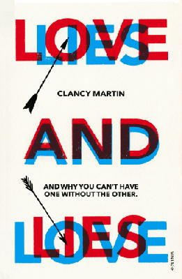 Martin, Clancy - Love and Lies - 9781784700775 - V9781784700775