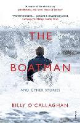 O'Callaghan, Billy - The Boatman and Other Stories - 9781784708757 - 9781784708757
