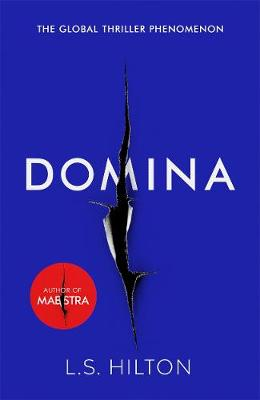 Hilton, LS - Domina: The stunning new thriller from the bestselling author of Maestra (Maestra 2) - 9781785760877 - KCG0000732