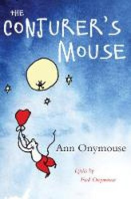 Onymouse, Ann, Onymouse, Fred - The Conjurer's Mouse - 9781785892325 - V9781785892325