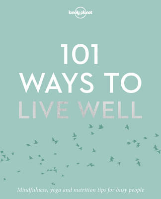 Lonely Planet - 101 Ways to Live Well - 9781786572127 - V9781786572127
