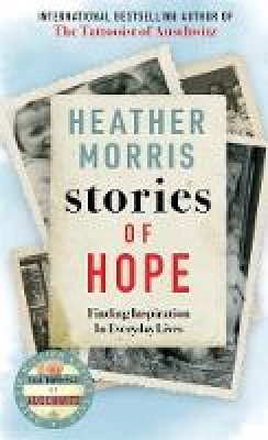 Morris, Heather - Stories of Hope: Finding Inspiration in Everyday Lives - 9781786580498 - 9781786580498