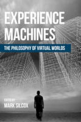 - Experience Machines: The Philosophy of Virtual Worlds - 9781786600677 - V9781786600677