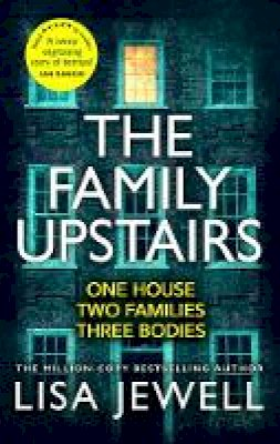 Jewell, Lisa - The Family Upstairs: The Number One bestseller from the author of Then She Was Gone - 9781787461482 - 9781787461482