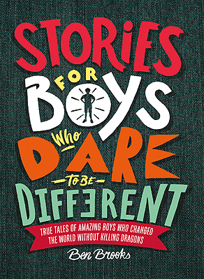 Brooks, Ben - Stories for Boys Who Dare to be Different - 9781787471986 - V9781787471986