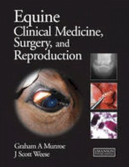 Munroe, Graham; Weese, Scott - Equine Clinical Medicine, Surgery and Reproduction - 9781840761191 - V9781840761191