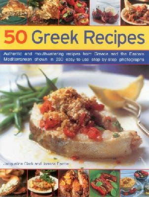 50 Greek Recipes Clark Jacqueline Farrow Joanna 9781843093374
