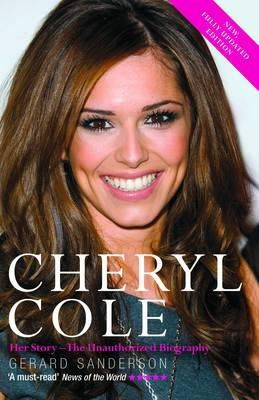 Sanderson, Gerard - Cheryl Cole: Her Story-The Unauthorized Biography - 9781843173892 - KMR0004187