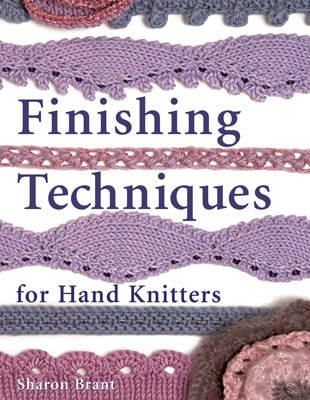 Brant, Sharon - Finishing Techniques for Hand Knitters - 9781843404910 - V9781843404910