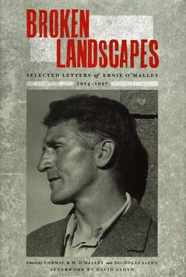 Cormac O'Malley and Nicholas Allen (ed.) - Broken Landscapes: Selected Letters from Ernie O'Malley, 1924-57 - 9781843511953 - V9781843511953