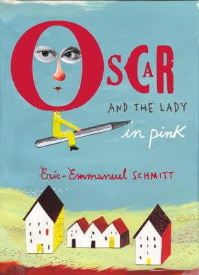 Eric-Emmanuel Schmitt - Oscar and the Lady in Pink - 9781843548867 - V9781843548867