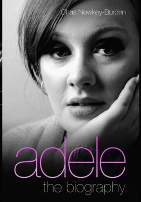 Chas Newkey-Burden - Adele - the Biography - 9781843586777 - KEX0239743
