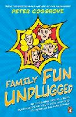 Cosgrove, Peter - Family Fun Unplugged - 9781844884803 - 9781844884803