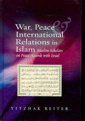 Reiter, Yitzhak - War, Peace & International Relations in Islam - 9781845194710 - V9781845194710