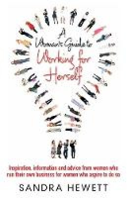 Hewett, Sandra - Woman's Guide to Working for Herself - 9781845284121 - V9781845284121