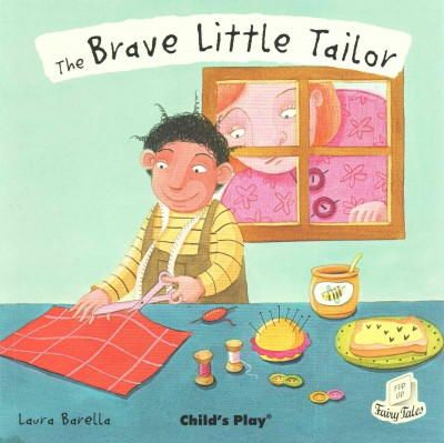 Barella, Laura - The Brave Little Tailor (Flip-Up Fairy Tales) - 9781846436581 - V9781846436581