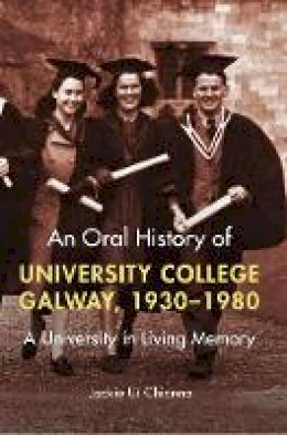 Jackie Uí Chionna - An oral history of University College Galway, 1930-80: A university in living memory - 9781846828126 - 9781846828126