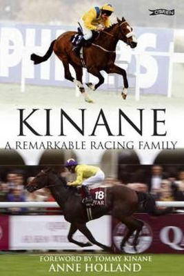 Anne Holland - Kinane:  A Remarkable Racing Family - 9781847172259 - KEX0263791