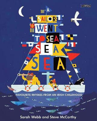 Webb, Sarah - A Sailor Went to Sea, Sea, Sea: Favourite Rhymes from an Irish Childhood - 9781847177940 - V9781847177940