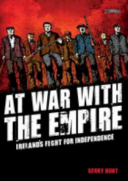 Hunt, Gerry, Griffin, Matt - At War with the Empire: Ireland's Fight for Independence - 9781847178169 - V9781847178169