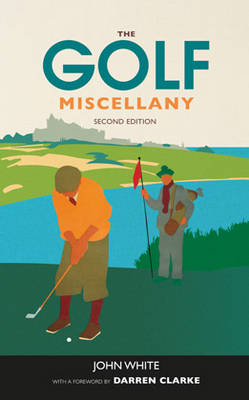 White, John D. T. - The Golf Miscellany - 9781847328427 - 9781847328427