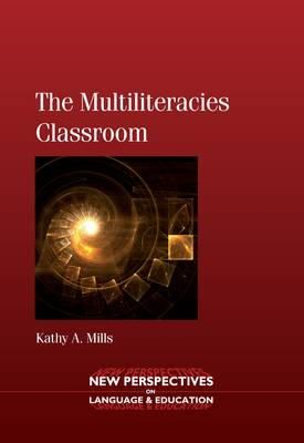 Mills, Kathy A. - The Multiliteracies Classroom - 9781847693181 - V9781847693181