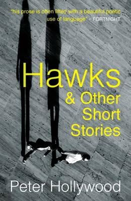 Hollywood, Peter - Hawks: & Other Short Stories - 9781848402362 - 9781848402362