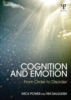 Power, Mick, Dalgleish, Tim - Cognition and Emotion: From order to disorder - 9781848722682 - V9781848722682