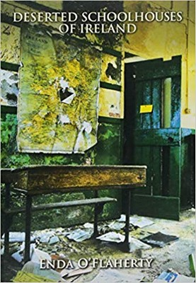 Enda O'Flaherty - Deserted Schoolhouses of Ireland - 9781848893511 - V9781848893511
