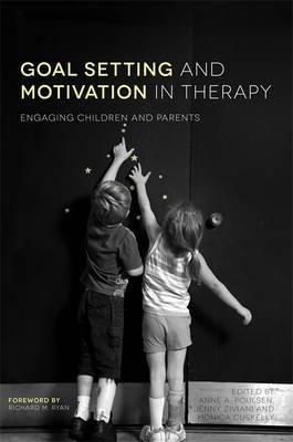 Anne A. Poulsen, Jenny Ziviani - Goal Setting and Motivation in Therapy: Engaging Children and Parents - 9781849054485 - V9781849054485