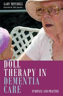 Mitchell, Gary - Doll Therapy in Dementia Care: Evidence and Practice - 9781849055703 - V9781849055703