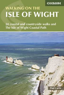 Curtis, Paul - Walking on the Isle of Wight: The Isle of Wight Coastal Path and 24 Coastal and Countryside Walks - 9781852848736 - V9781852848736