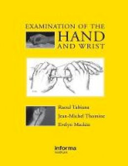 Tubiana, Raoul; Thomine, Jean-Michel; Mackin, Evelyn J. - Examination of the Hand and Wrist - 9781853175442 - V9781853175442
