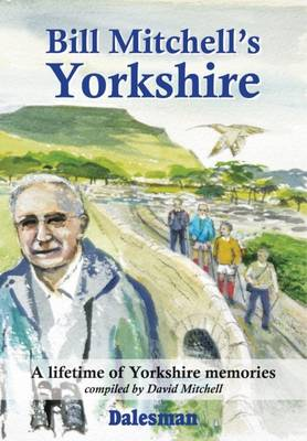 David Mitchell - Bill Mitchell's Yorkshire - 9781855683549 - V9781855683549