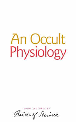 Steiner, Rudolf - An Occult Physiology - 9781855841413 - V9781855841413