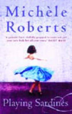 Roberts, Michele - Playing Sardines - 9781860499357 - KEX0198511