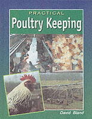 Bland, David - Practical Poultry Keeping - 9781861260109 - V9781861260109