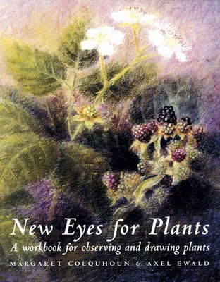 Colquhoun, Margaret; Ewald, Axel - New Eyes for Plants - 9781869890858 - V9781869890858