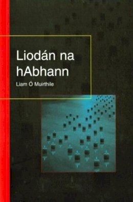 Liam Ó Muirthile - Liodán na hAbhann - 9781901176162 - KEX0179559