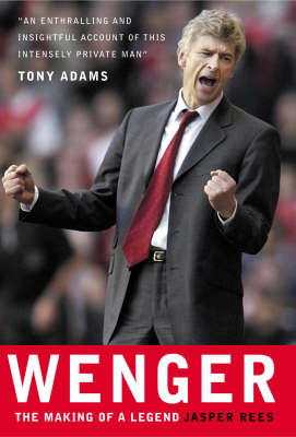 Jasper Rees - Wenger: The Making of a Legend - 9781904095545 - KNW0007673