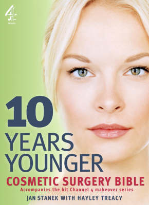 Stanek, Jan - 10 Years Younger Cosmetic Surgery Bible - 9781905026326 - KRS0019823
