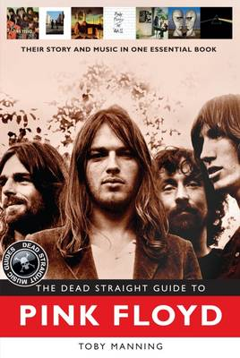 Jones, Roy - The Dead Straight Guide to Pink Floyd (Dead Straight Guides) - 9781905959549 - V9781905959549