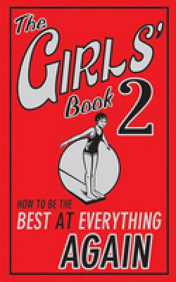 Sally Norton - The Girls Book  2: How to be the Best at Everything Again - 9781906082321 - KAK0002390