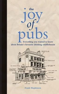 Hopkinson, Frank - The Joy of Pubs: Because a Man's Place is in the Pub - 9781907554827 - KRA0009771