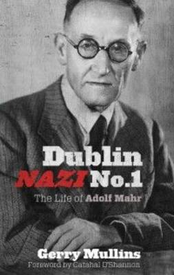 Gerry Mullins - Dublin Nazi No. 1 - 9781907593253 - 9781907593253