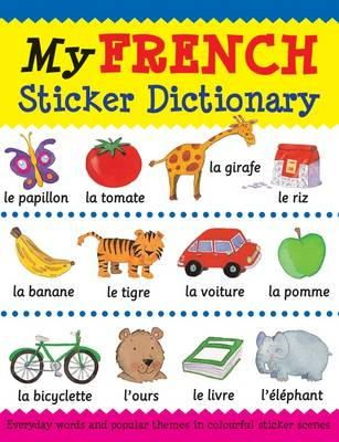 Catherine Bruzzone, Louise Millar - My French Sticker Dictionary (My Sticker Dictionary) - 9781908164247 - V9781908164247